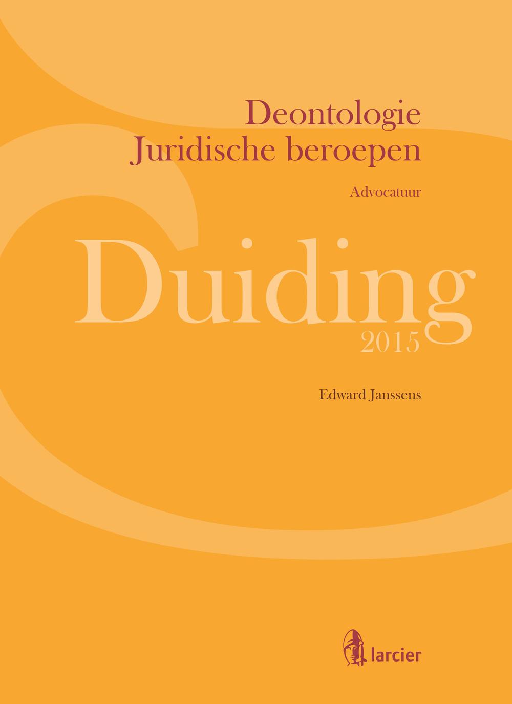 Duiding Deontologie Juridische beroepen: advocatuur