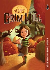The Secret of Grim Hill