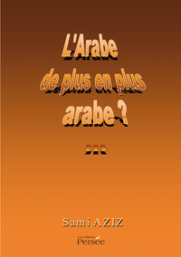 L'Arabe de plus en plus arabe ?..
