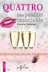 Quattro, tome 1 : Une passion insatiable