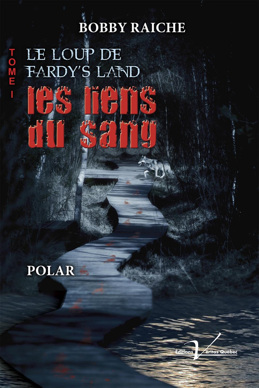 Le loup de Fardy's Land, tome 1 : Les liens du sang