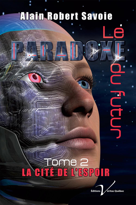 Le paradoxe du futur, tome 2 : La cité de l'espoir