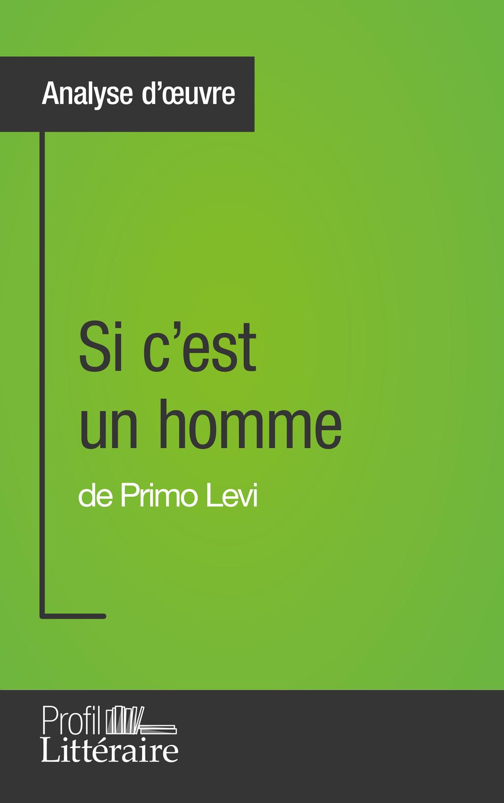Si c'est un homme de Primo Levi (Analyse approfondie)