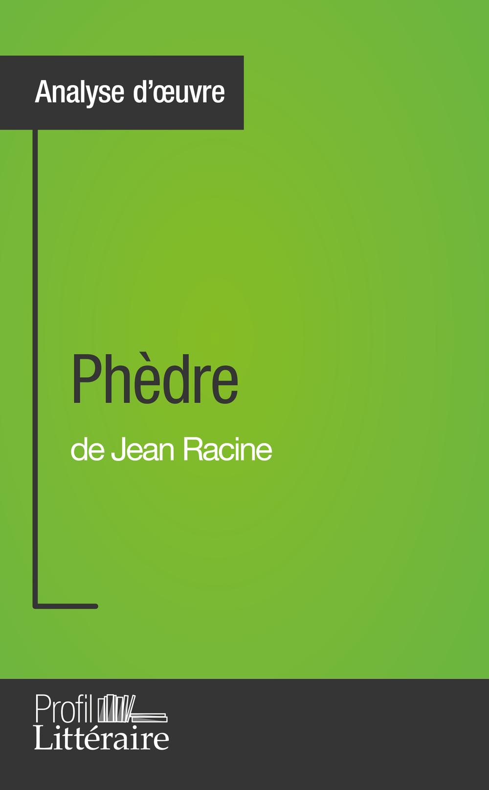 Phèdre de Jean Racine (Analyse approfondie)