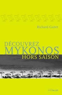 Découvrez Mykonos hors saison