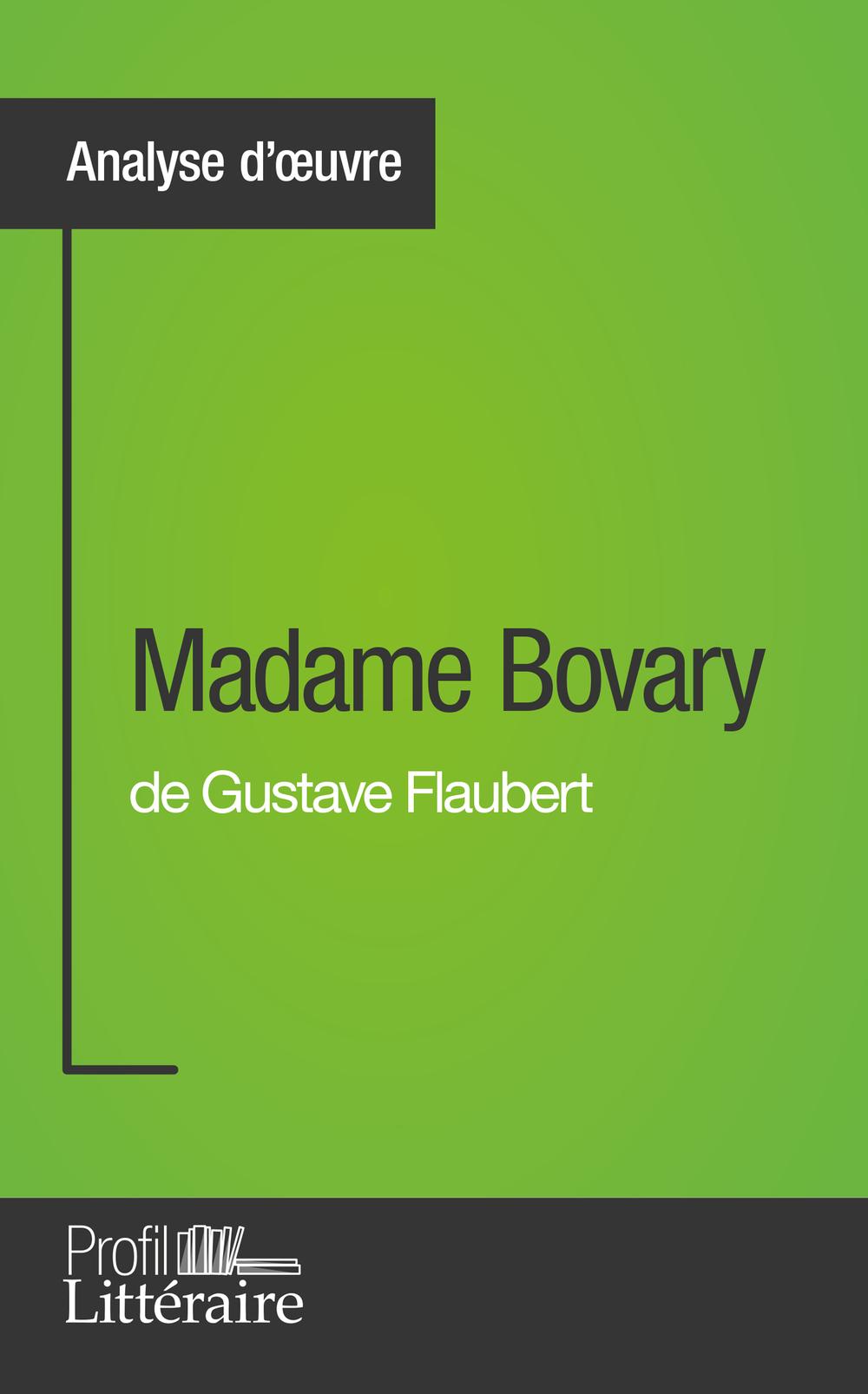 Madame Bovary de Gustave Flaubert (Analyse approfondie)