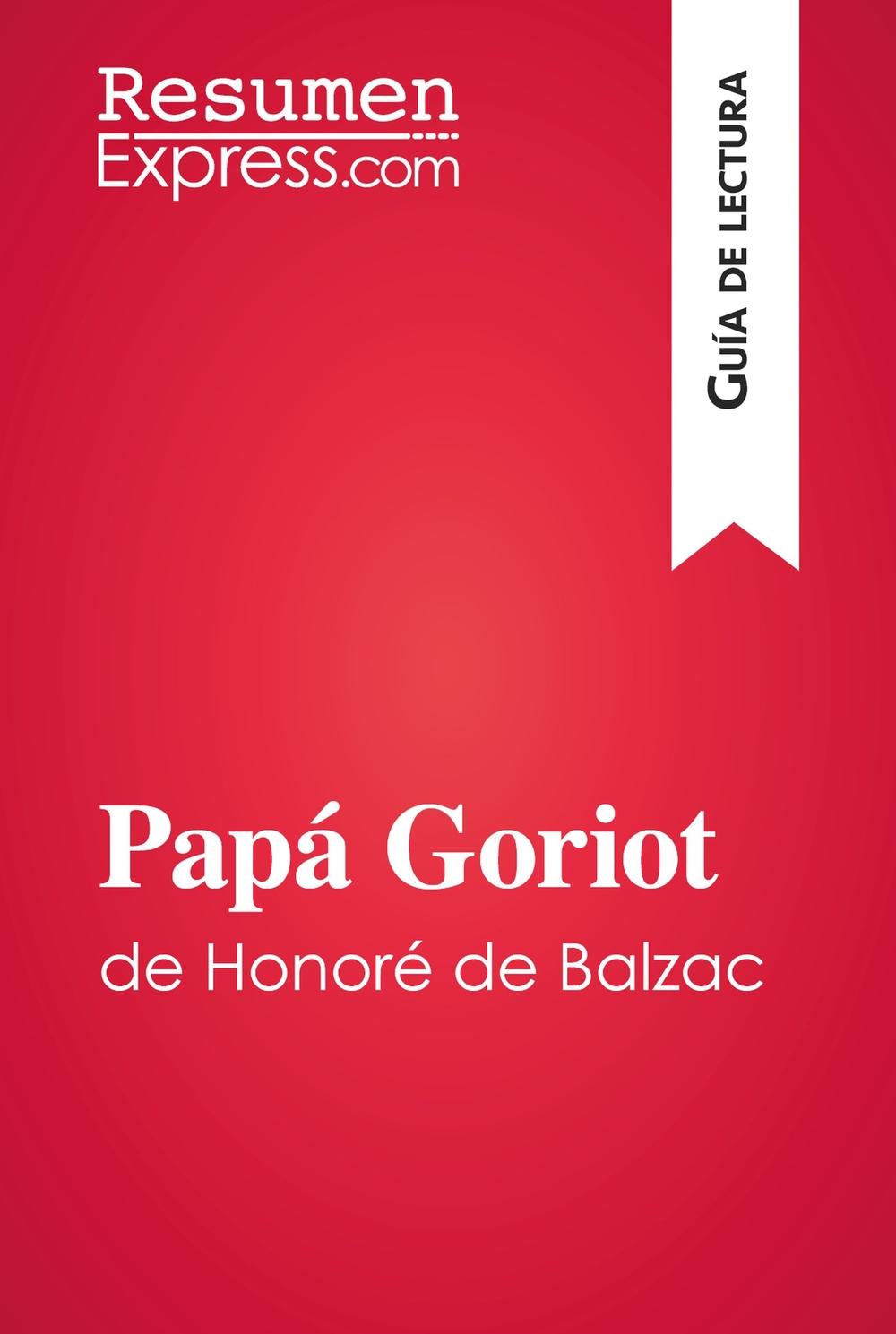 Papá Goriot de Honoré de Balzac (Guía de lectura)