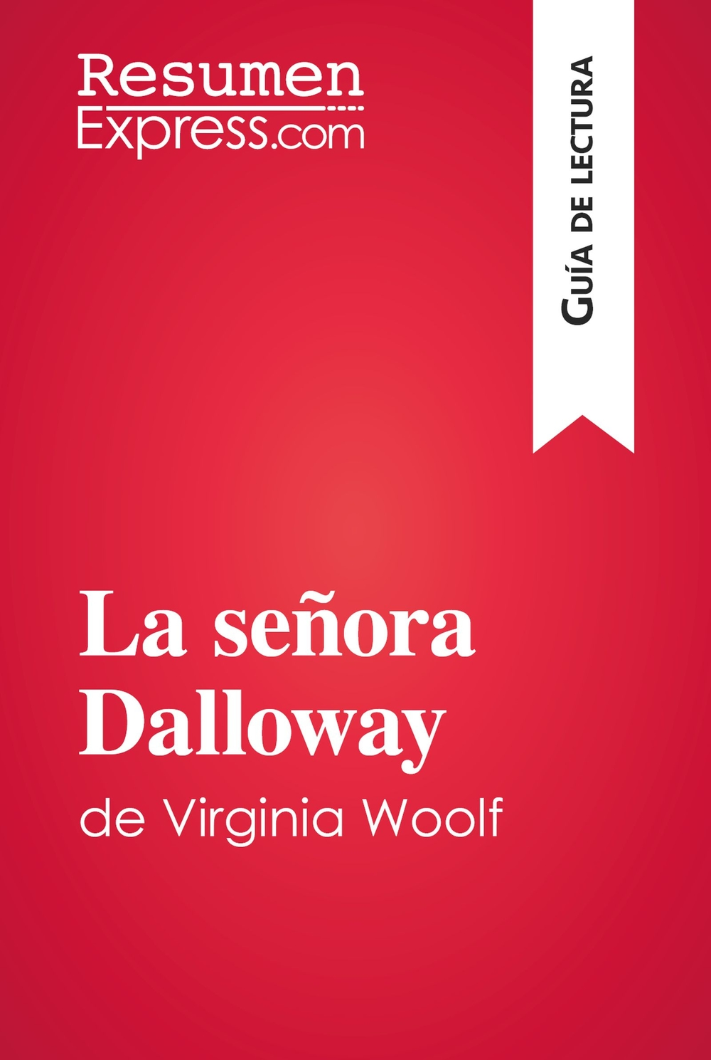 La señora Dalloway de Virginia Woolf (Guía de lectura)