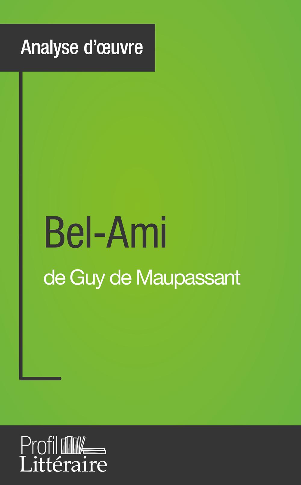Bel-Ami de Guy de Maupassant (Analyse approfondie)