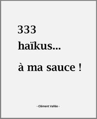 333 haïkus... à ma sauce !