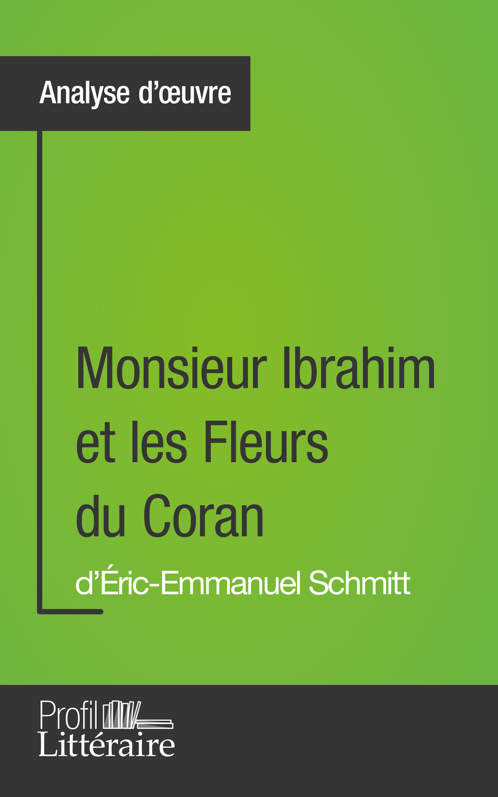 Monsieur Ibrahim et les Fleurs du Coran d'Éric-Emmanuel Schmitt (Analyse approfondie)