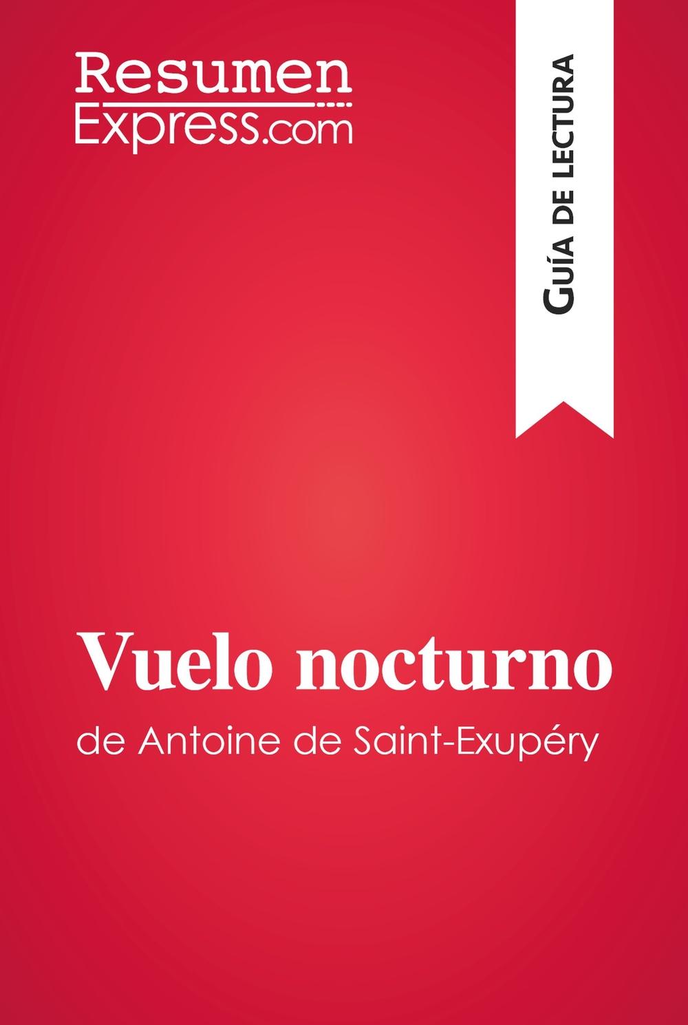 Vuelo nocturno de Antoine de Saint-Exupéry (Guía de lectura)