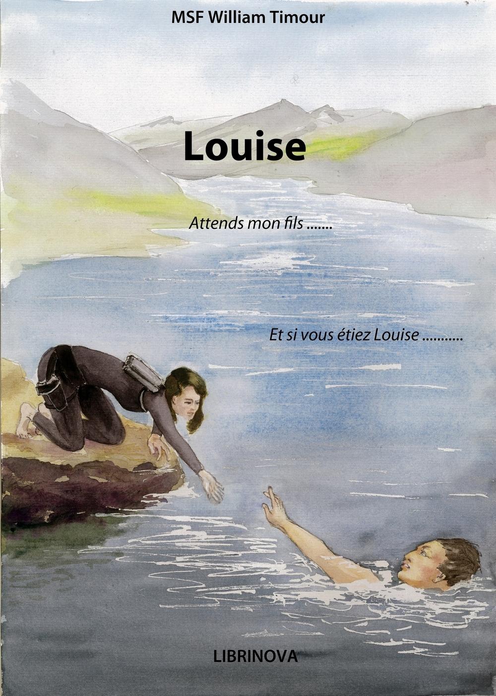 """Louise """"attends mon fils, je viens te chercher"""""""