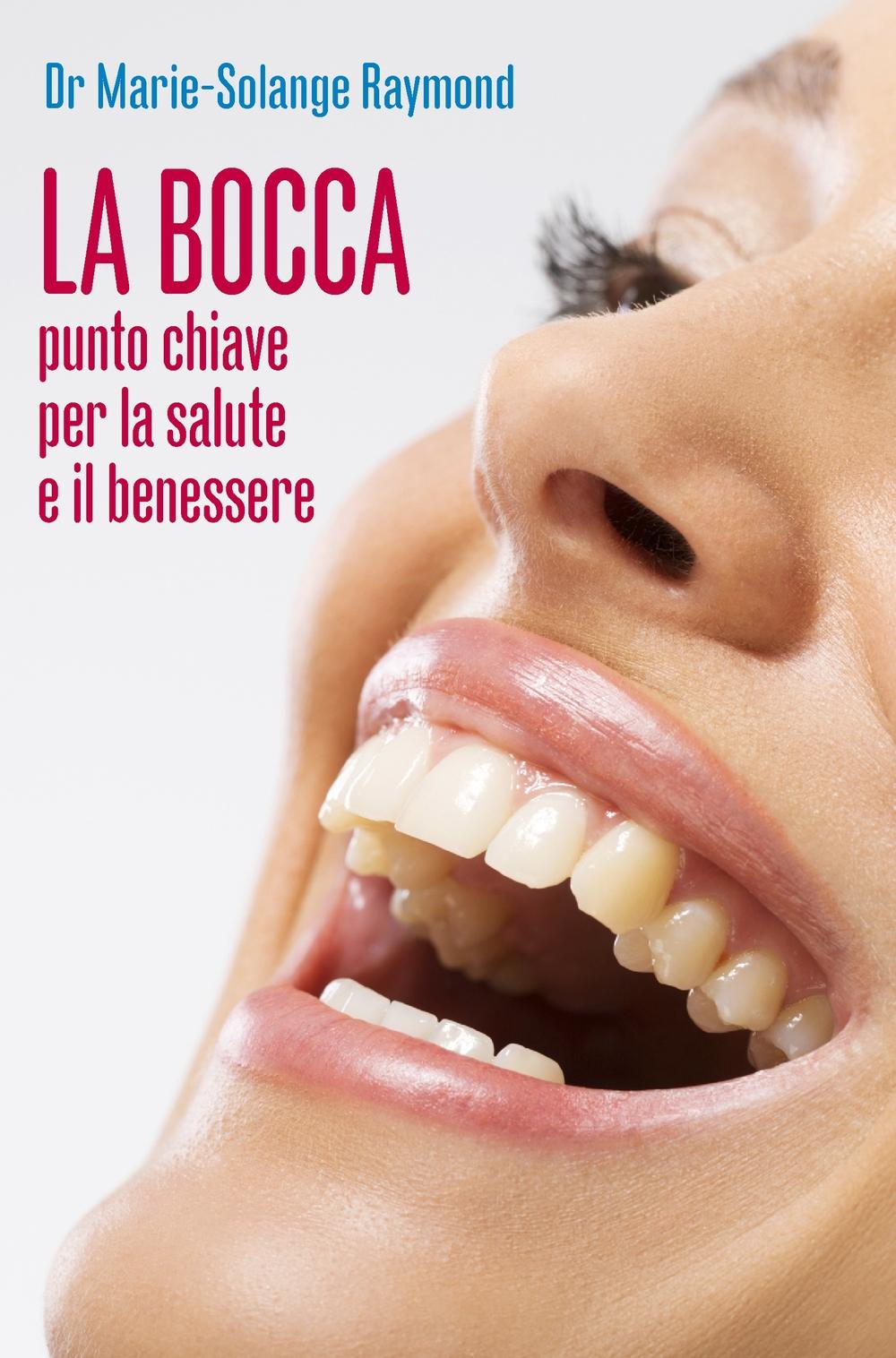 La bocca, punto chiave per la salute e il benessere