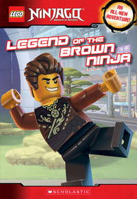 Legend of the Brown Ninja (LEGO Ninjago: Chapter Book)