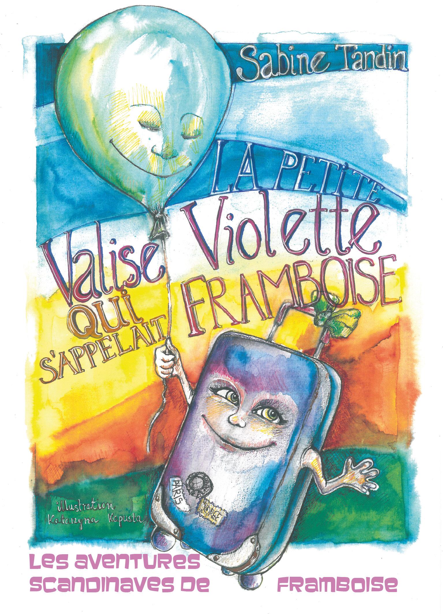 La petite valise violette qui s'appelait Framboise, Les aventures scandinaves de Framboise