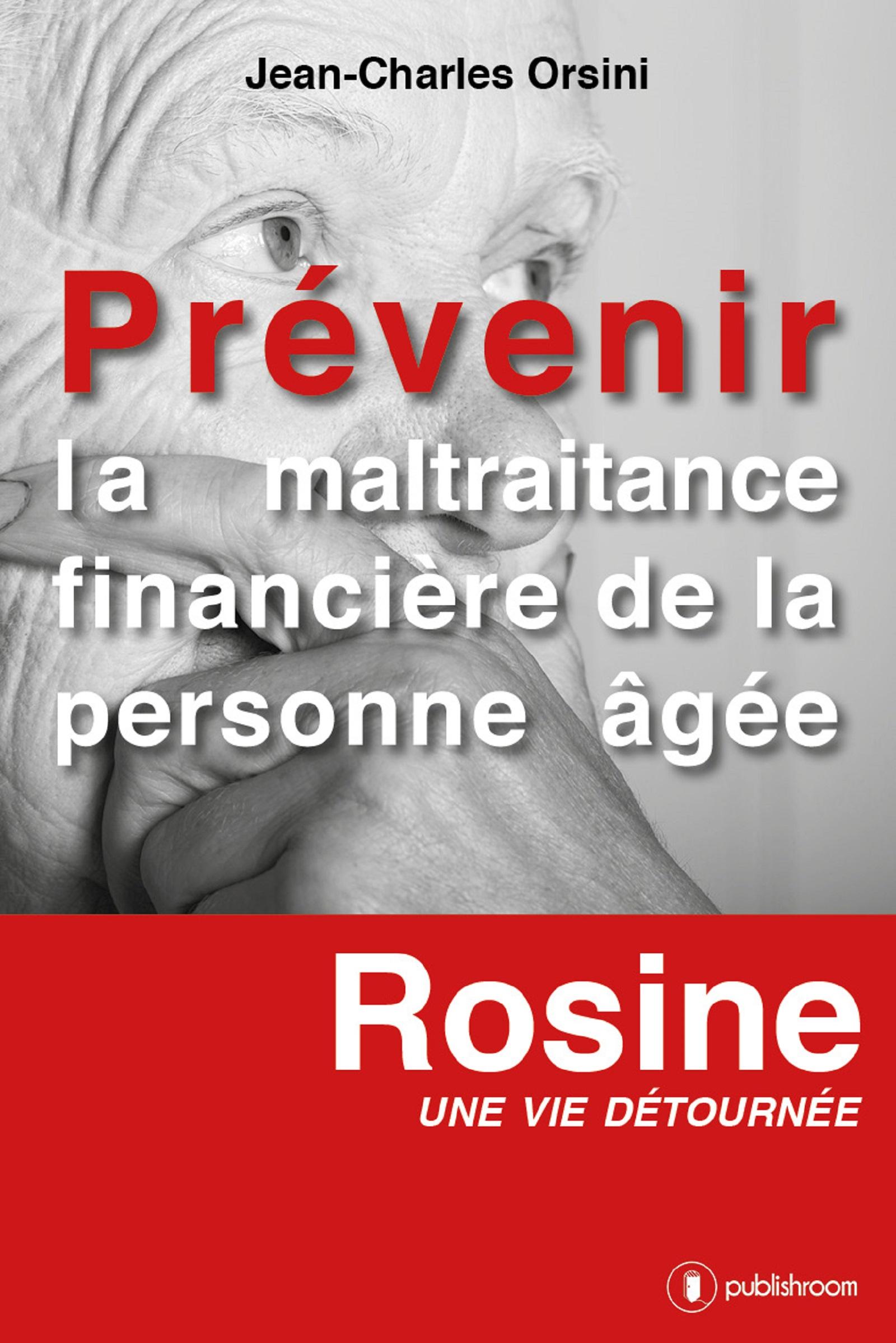 Prévenir la maltraitance financière de la personne âgée, Rosine, une vie détournée