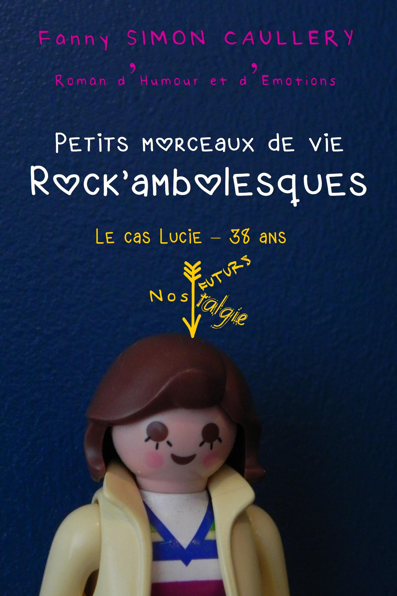 Petits morceaux de vie rock'ambolesques, Le cas Lucie - 38 ans
