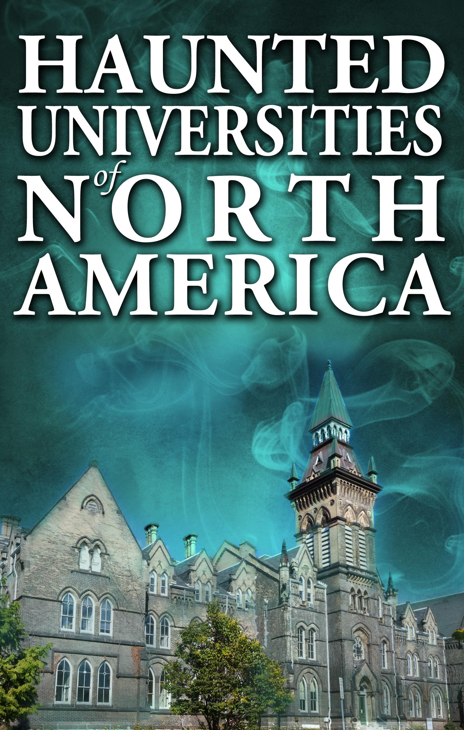 Haunted Universities of North America