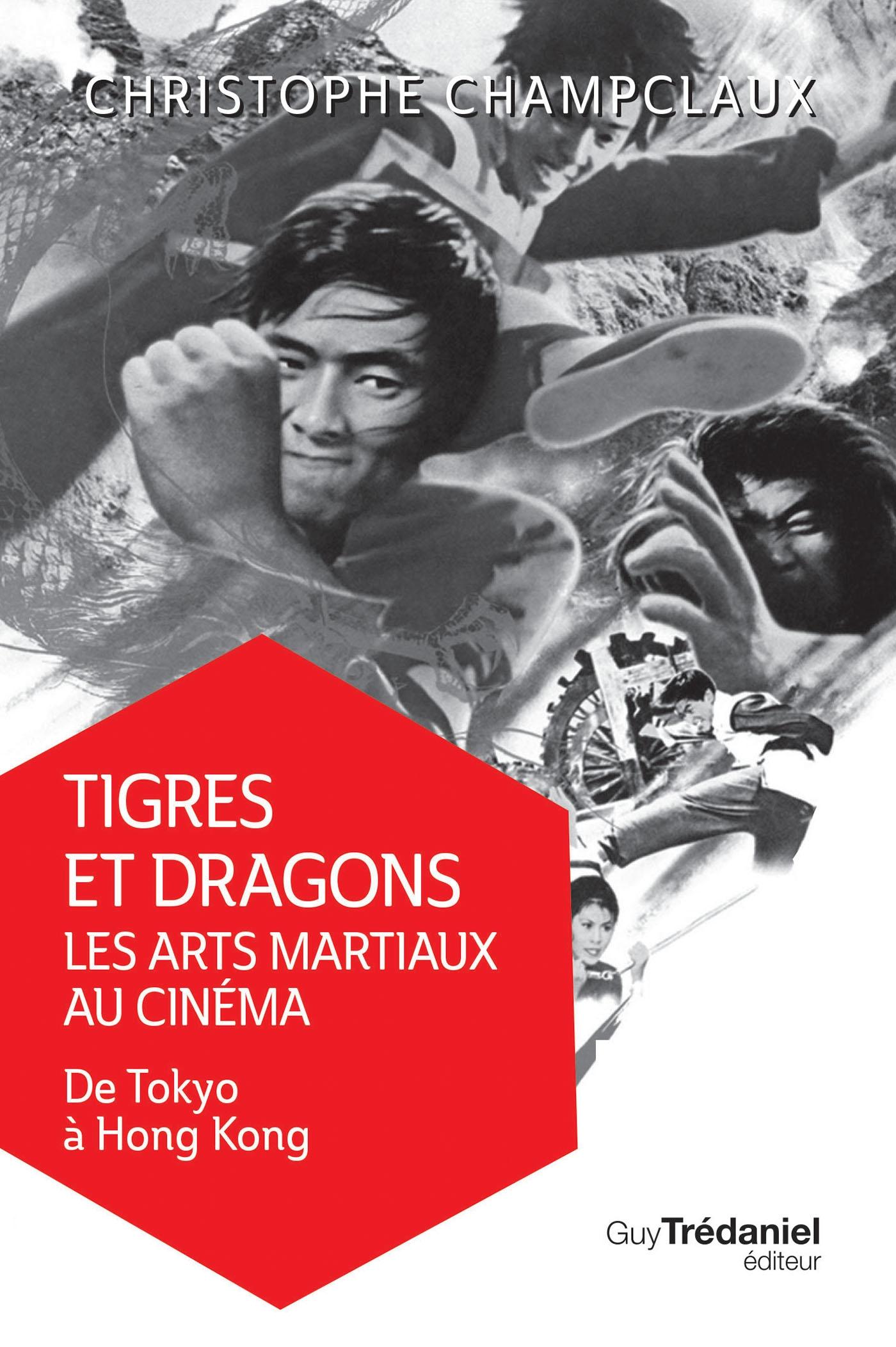 Tigres et dragons les arts martiaux au cinéma
