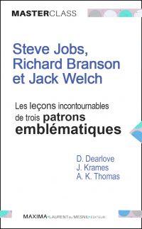 Steve Jobs, Richard Branson et Jack Welch : les leçons incontournables de trois patrons emblématiques