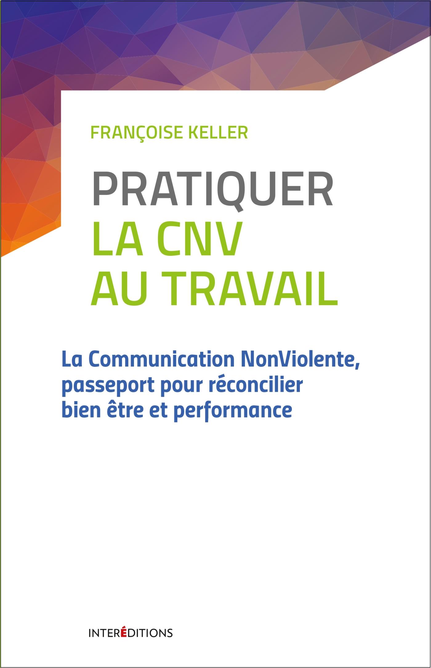 Pratiquer la CNV au travail - 2e éd.