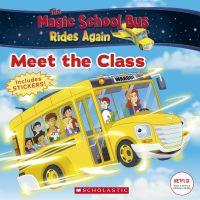 The Meet the Class (Magic School Bus Rides Again)