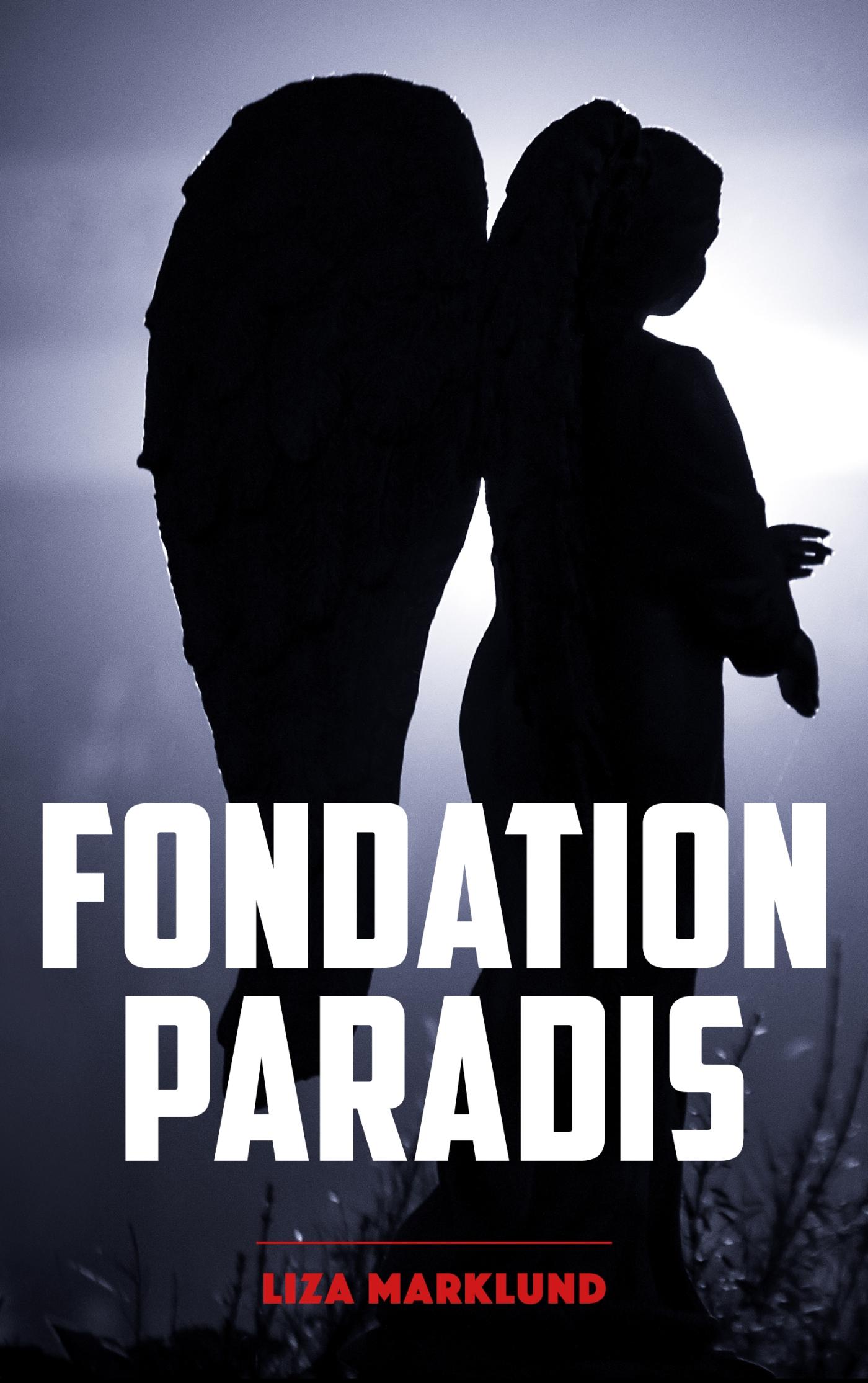 Fondation Paradis - Une enquête d'Annika Bengtzon