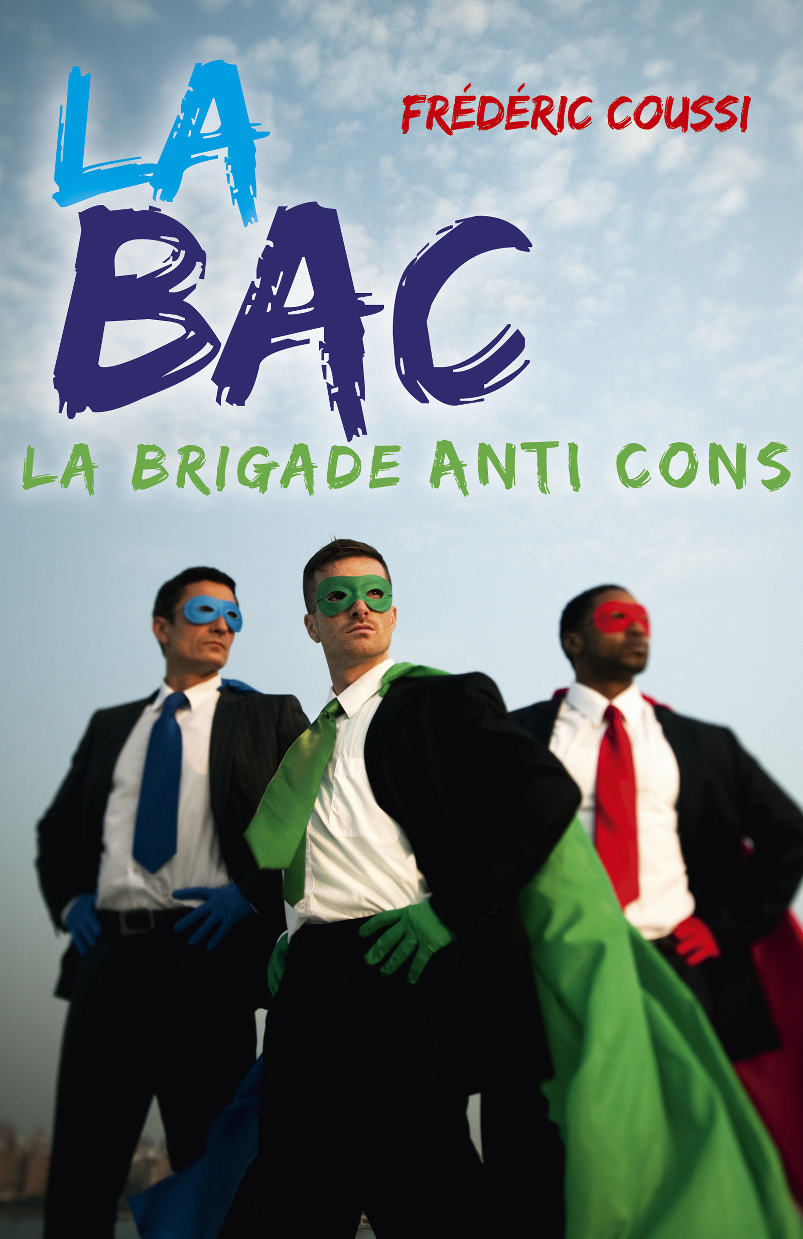 La BAC, La Brigade Anti Cons