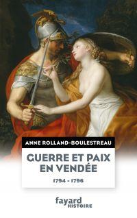 Guerre et paix en Vendée (1794-1796)