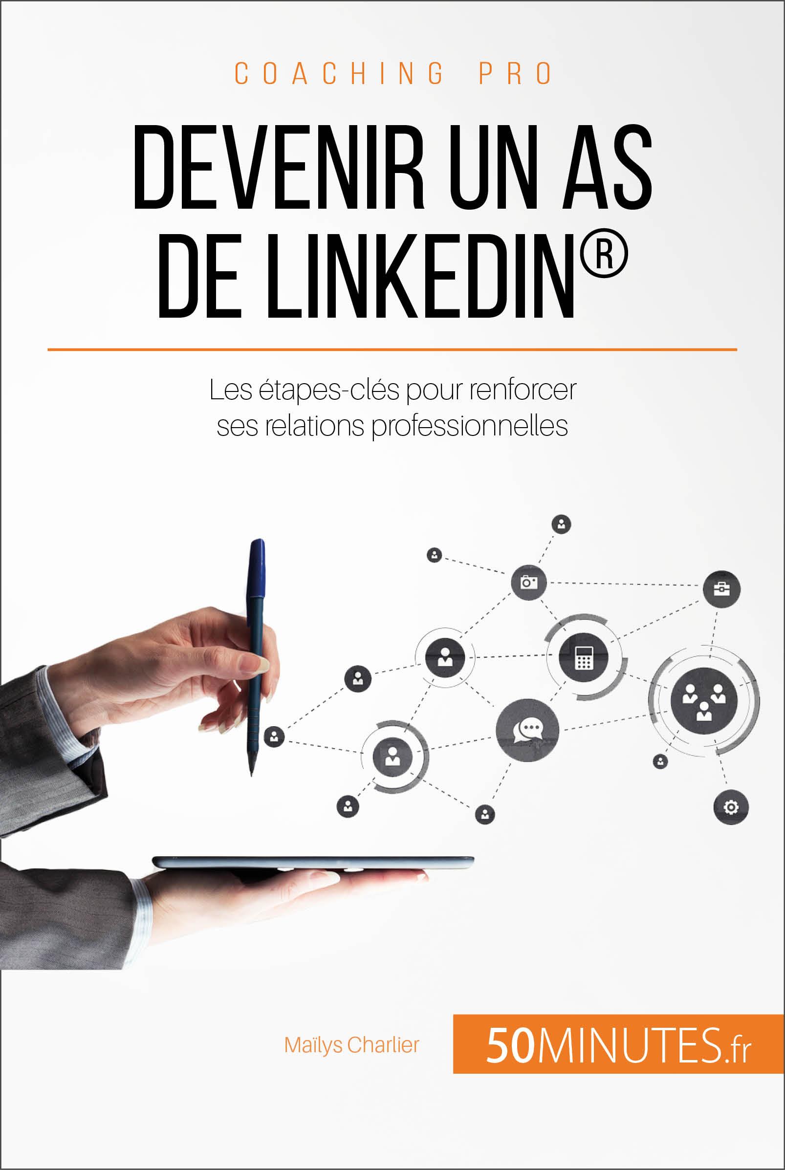 Devenir un as de LinkedIn®