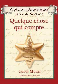Cher Journal : Récit de Noël : N° 3 - Quelque chose qui compte