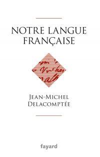 Notre langue française