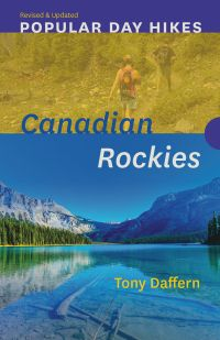 Popular Day Hikes: Canadian Rockies — Revised & Updated