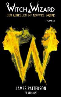 Image de couverture (Witch & Wizard Les Rebelles du Nouvel Ordre 2)
