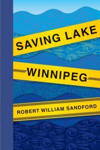 Saving Lake Winnipeg