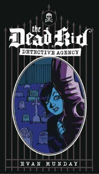 Dead Kid Detective Agency, The