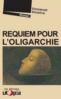 Requiem pour l'oligarchie