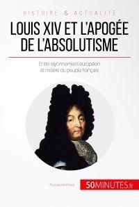 Louis XIV et l'apogée de l'absolutisme