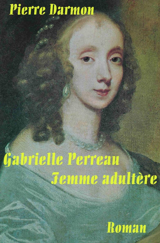 Gabrielle Perreau, femme adultère
