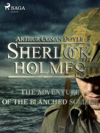 The Adventure of the Blanched Soldier