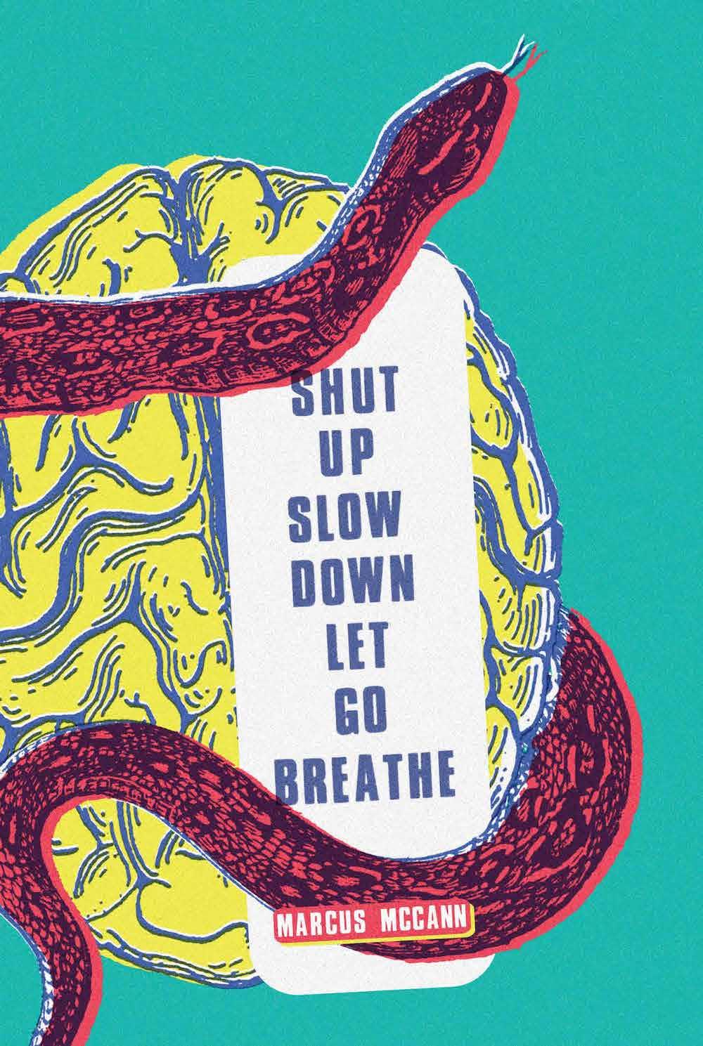 Shut Up Slow Down Let Go Breathe