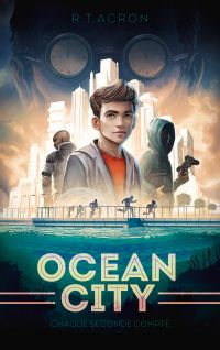 Ocean City - Tome 1 - Chaque seconde compte