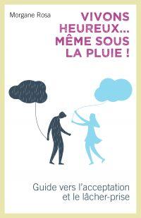Vivons heureux... même sous la pluie !