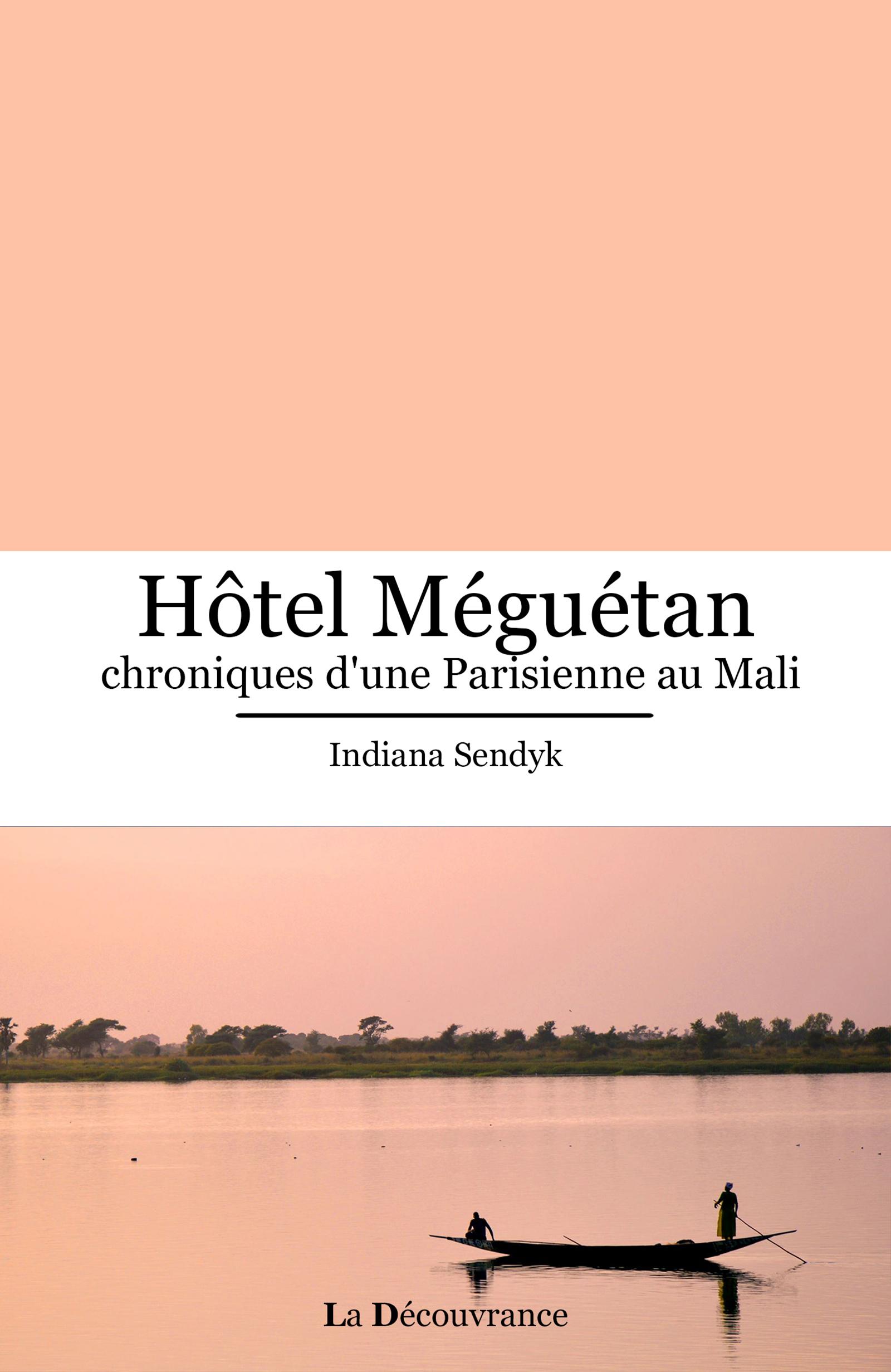 Hôtel Méguétan, chroniques d'une Parisienne au Mali