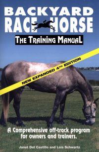Backyard Race Horse: The Training Manual
