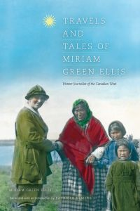 Travels and Tales of Miriam Green Ellis