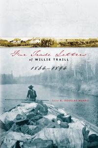 Fur Trade Letters of Willie Traill 1864-1893