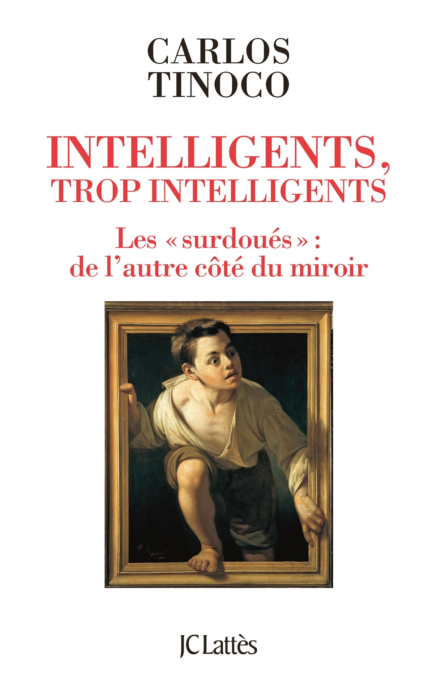 Intelligents, trop intelligents