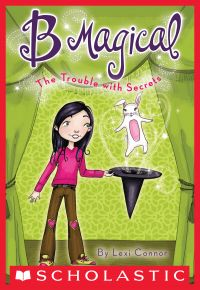 B Magical #2: The Trouble with Secrets